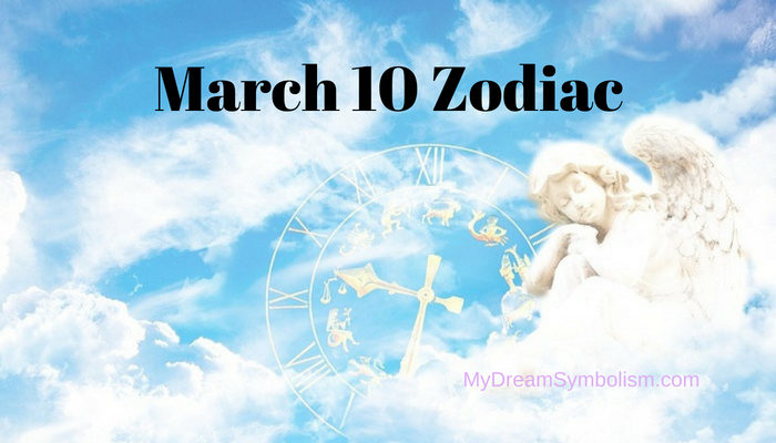 march 10 birthday astrology pisces